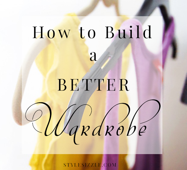 how to build better wardrobe