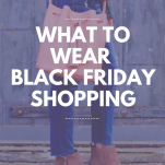 what to wear black friday shopping