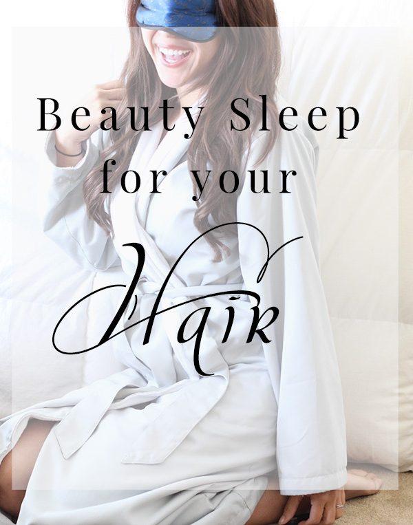 beauty sleep hair