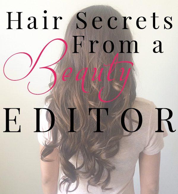 hair secrets beauty editor