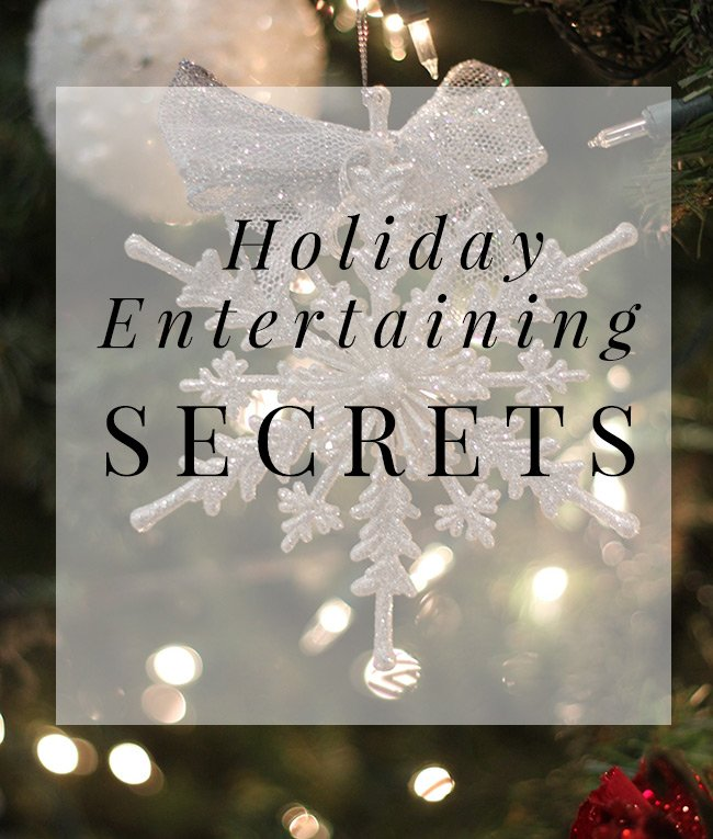 holiday entertaining secrets