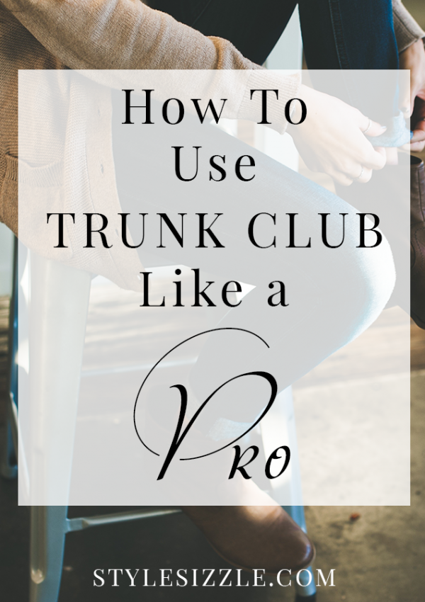 how to use trunk club for women