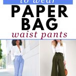 how to wear paper bag pants