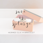 save or splurge? hermes clic h bracelet dupe and review