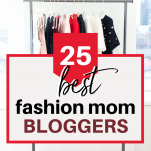 best fashionable mom bloggers to follow