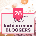 best fashion blogger moms to follow