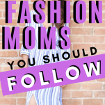 The Best Mom Fashion Blogs to Follow