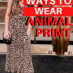 5 Ways to Wear Animal Print