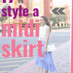 17 easy ways to style a midi skirt