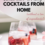 easy cocktails at home with drinkworks